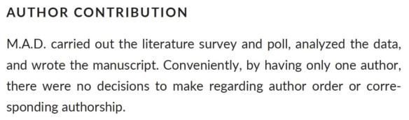 M.A.D. carried out the literature survey and poll, analyzed the data, and wrote the manuscript. Conveniently, by having only one author, there were no decisions to make regarding author order or corresponding authorship.